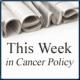 CancerPolicyWeek