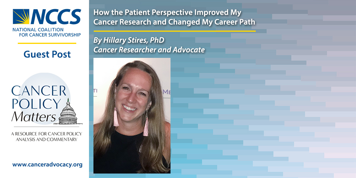 How the Patient Perspective Improved My Cancer Research and Changed My Career Path - NCCS - National Coalition for Cancer Survivorship
