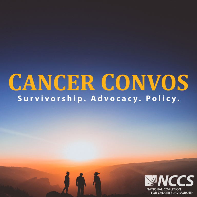 Cancer Convos: Survivorship. Advocacy. Policy